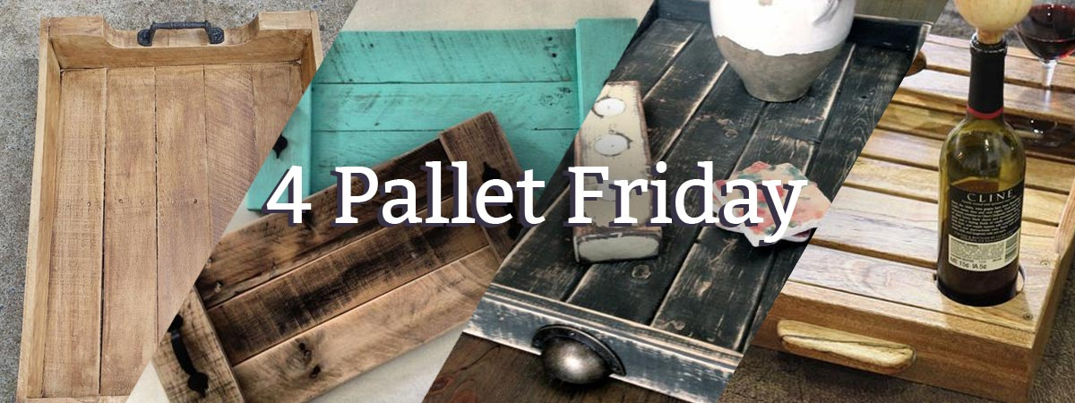 4 Pallet Friday - pallet wood tray