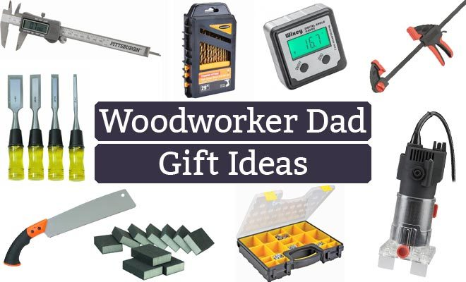 Woodworker Dad gift ideas