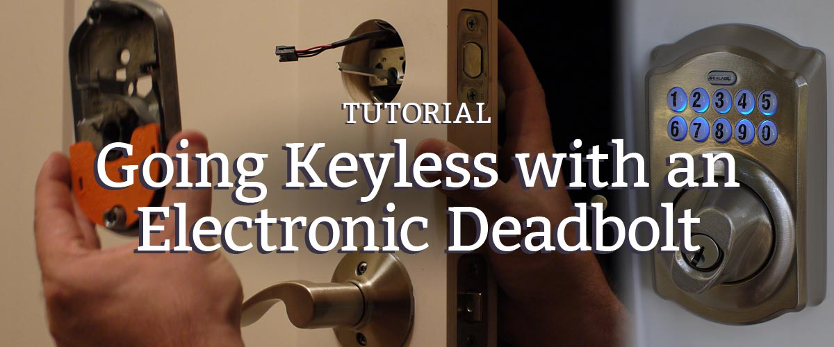 going keyless with an electronic deadbolt